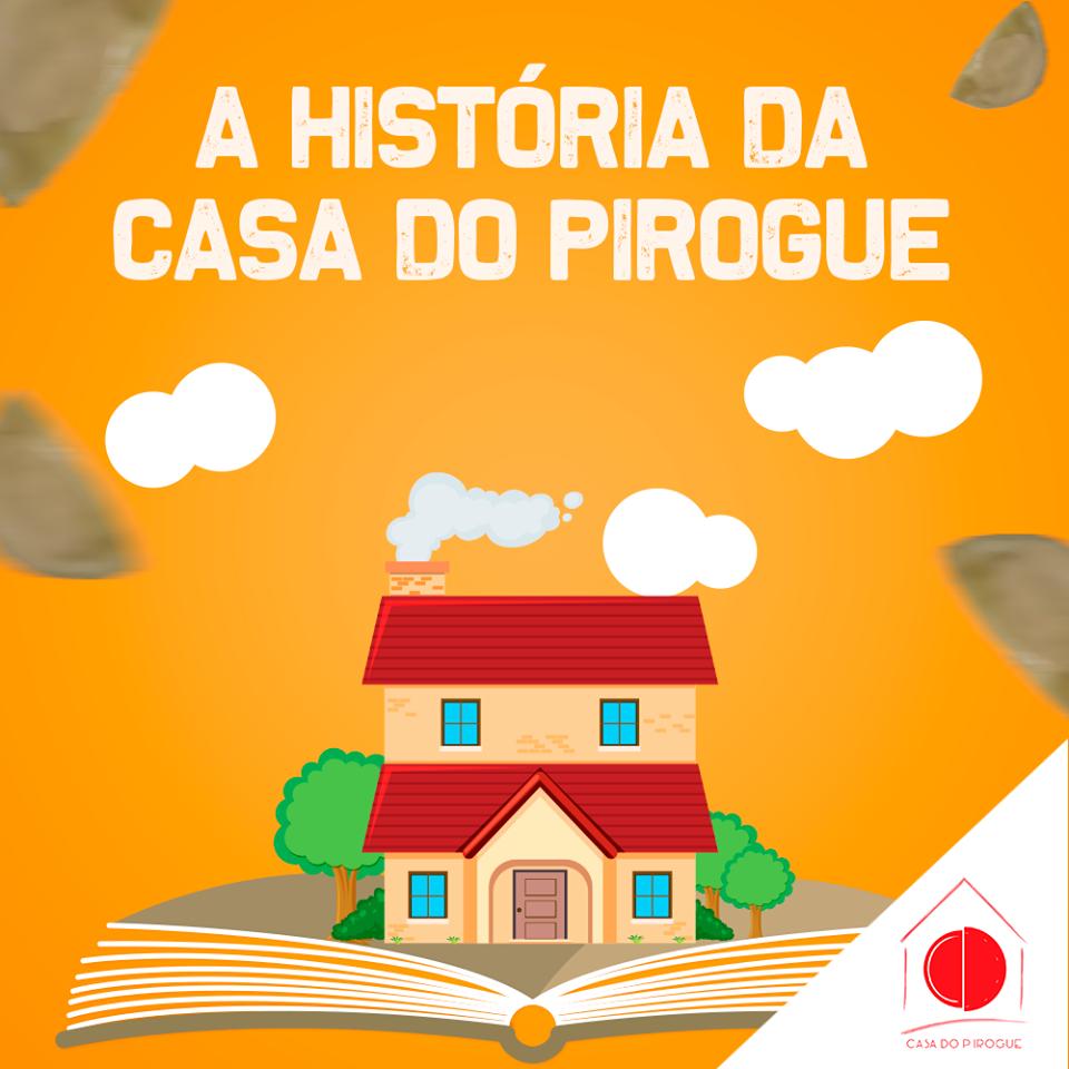 A história da Casa do Pirogue!